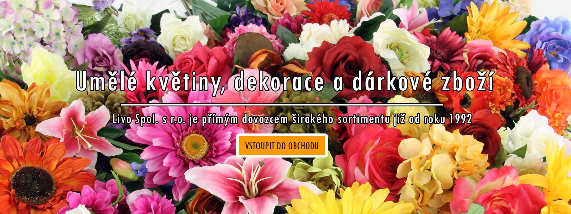 LIVOUK.CZ - Umelé kvetiny, dekorace a dárkové zboží